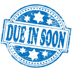 "Rubber stamp illustration showing ""DUE IN SOON"" text"