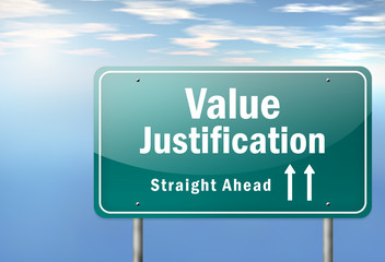 "Highway Signpost ""Value Justification - Straight Ahead"""