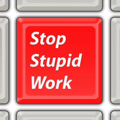 stop stupid work button