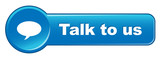 TALK TO US Web Button (contact us call customer service hotline)