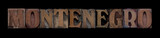 Montenegro in old wood type