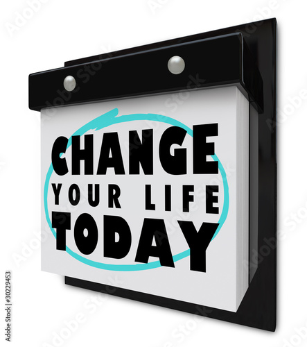 Change Your Life Today - Wall Calendar