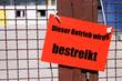 Dieser Betrieb wird bestreikt - Streik Schild am Werkstor