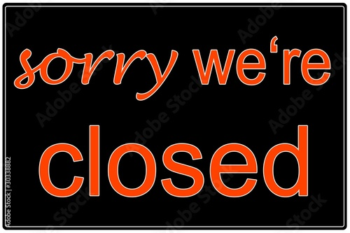 sorry we're closed black/orange