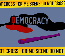 Crime Scene: Democracy is Dead