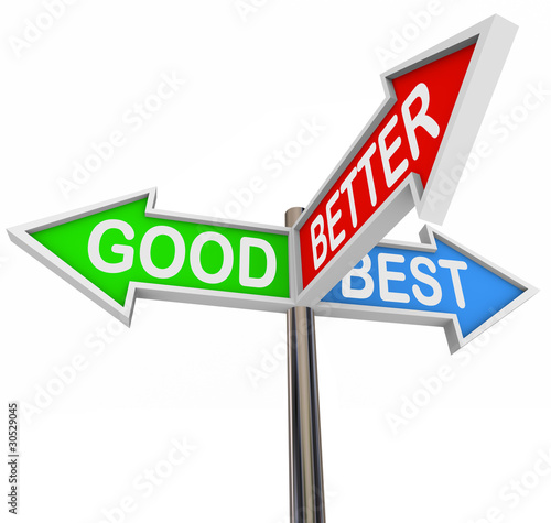 Good Better Best Choices - 3 Colorful Arrow Signs