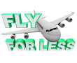Fly for Less - Save When Booking Air Flight Travel