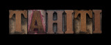 Tahiti in old wood type