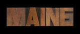 the word Maine in old wood type
