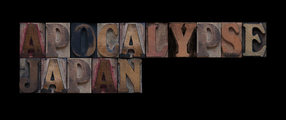 the words apocalypse Japan in old wood type