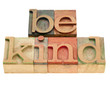 be kind phrase in letterpress type