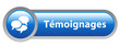 "Bouton Web ""TEMOIGNAGES"" (opinions avis service clients forum)"