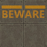 Seamless metal pavement texture  the word BEWARE poster