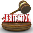 Arbitration - Word and Gavel for Settlement or Decision