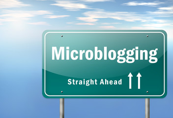 "Highway Signpost ""Microblogging - Straight Ahead"""