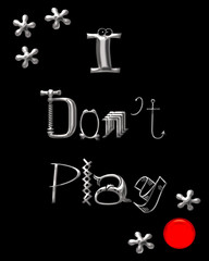 i don't play poster
