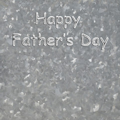 Happy Father's Day card on a zinc metal background