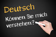 Deutsch - Können Sie mich verstehen ?