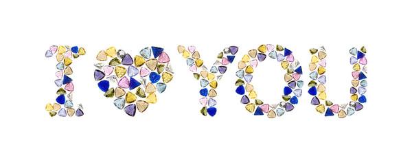 "Gemstones words, ""I LOVE YOU"". Isolated on white background."