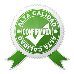 Sello ALTA CALIDAD CONFIRMADA