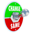 Change vs Same - Choose to Improve Your Situation