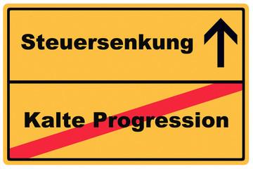Schild Steuersenkung Kalte Progression
