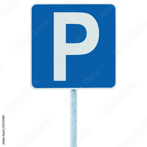 Parking place sign on post pole, traffic road roadsign, blue iso