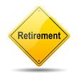Señal amarilla texto Retirement