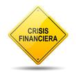 Señal amarilla texto CRISIS FINANCIERA