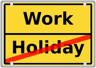 Schild Work vs. Holiday II