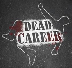 Dead Career - Chalk Outline of Obsolete or Demoted Position