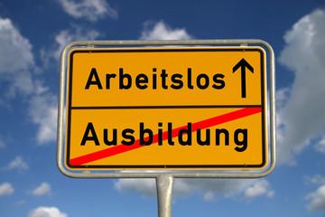 Deutsches Ortsschild Ausbildung Arbeitslos