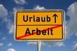 Deutsches Ortsschild Arbeit Urlaub