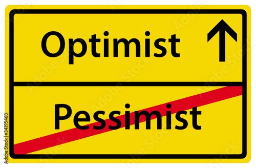 Optimist anstatt Pessimist Schild Zeichen Ortsausgang