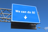 We can do it - Highway Sign