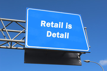 Retail is Detail - Highway Sign