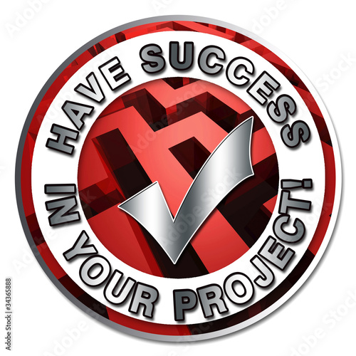 Picture : Have sucess in your project!