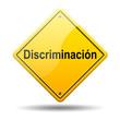 Señal amarilla texto Discriminacion