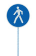 Pedestrian walking lane walkway footpath road sign post isolated