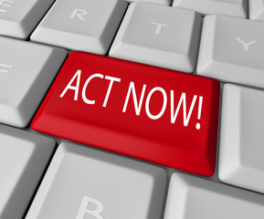 Act Now Red Key on Computer Keyboard Urgent Action