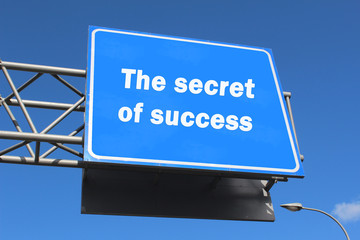 The secret of success - Highway sign