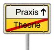 Schild Theorie gegen Praxis