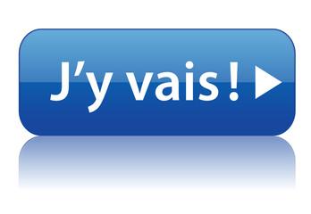 """Bouton Web """"J'Y VAIS"""" (j'en profite go c'est parti cliquer ici)"""