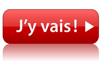"""Bouton Web """"J'Y VAIS"""" (c'est parti j'en profite go cliquer ici)"""
