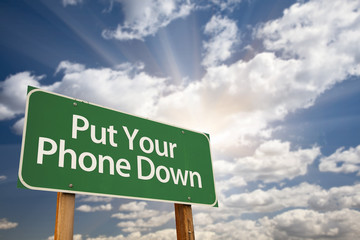 Put Your Phone Down Green Road Sign