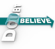 Belief Triumphs Over Doubt - Believe in Success