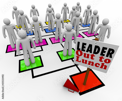 Leader Out to Lunch Missing Leadership Company Organization Char