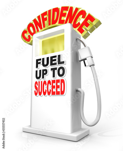 Confidence Fuel Up Succeed Gas Pump Powers Confident Attitude