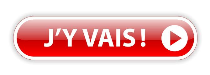 """Bouton Web """"J'Y VAIS"""" (c'est parti j'en profite cliquer ici go)"""