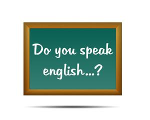 Pizarra con texto Do you speak english